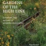 Read This: Gardens of the High Line and The High Line, two books about NYC's most influential public park