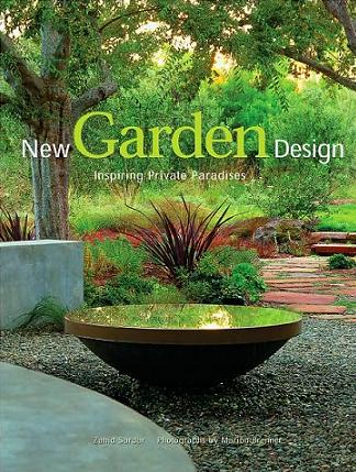 New Garden Design: Inspiring Private Paradises By Zahid Sardar, Photographs  By Marion Brenner (2008). This Is A Big, Coffee Table Sized Gardening Book,  ...